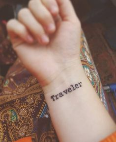 'Traveler' tattoo on wrist via Clara Held