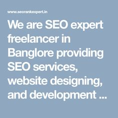 We are SEO expert freelancer in Banglore providing SEO services, website designing, and development services as freelancing in Banglore at affordable rates. We offer complete digital marketing services as a freelance.  #SeoFreelancerBanglore #BangloreSeoFreelancer #SeoFreelancerExpertBanglore #SeoExpertBanglore