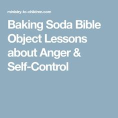 Baking Soda Object Lessons on Anger & Self-Control (James Message for Kids Youth Bible Lessons, Youth Group Lessons, Kids Church Lessons, Bible Object Lessons, Children Church, Youth Groups, Childrens Sermons, Sunday School Kids, Bible Study For Kids