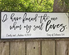 I have found the one whom my soul loves, Song of Solomon 3:4, Wedding signs, 40x15