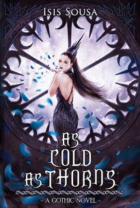 As Cold As Thorns -  Illustrated Gothic Novel - Release date 28th November 2016 http://tragicbooks.com/as.html