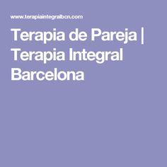 Terapia de Pareja | Terapia Integral Barcelona