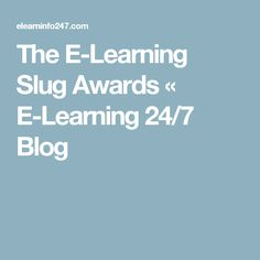 The E-Learning Slug Awards « E-Learning 24/7 Blog