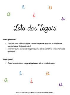 Loto das Vogais - Gratuito  http://www.facebook.com/atelierdidatico/photos/pb.122660724539774.-2207520000.1393455608./345589212246923/?type=3&theater