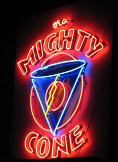 the mighty cone neon sign in Austin