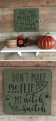 Don't Make Me Flip My Witch Switch Halloween Sign