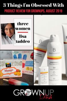 Three Things I'm Obsessed With - Products For Grownups August, 2019 Clean Beauty, Beauty Tips, Healthy Aging, Book Suggestions, Clean Living, Product Review, Wellness Tips, Sun Protection