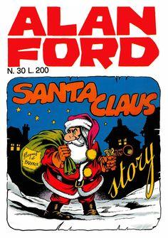 Alan Ford 30 - dicembre 1971 - Santa claus story - Soggetto e Sceneggiatura Max Bunker - matite Magnus - chine Giovanni Romanini - Copertina Magnus