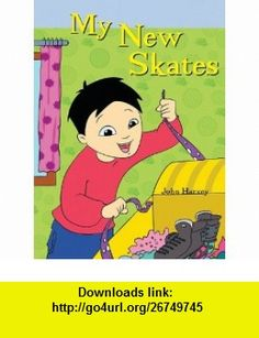 My New Skates (9781404271722) John Harvey , ISBN-10: 1404271724  , ISBN-13: 978-1404271722 ,  , tutorials , pdf , ebook , torrent , downloads , rapidshare , filesonic , hotfile , megaupload , fileserve