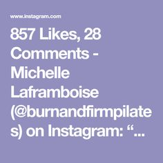 """857 Likes, 28 Comments - Michelle Laframboise (@burnandfirmpilates) on Instagram: """"❤️More than anything else, this is a serious upper body and core challenge ... I'm on one red…"""""""