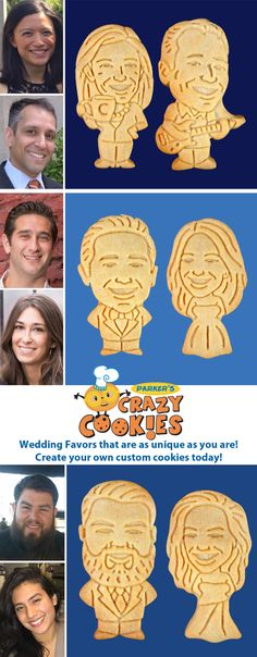 The most unique wedding favor on planet earth! Create custom cookies of the bride & groom and leave your guests giggling with delight!! Discover the magic at www.parkerscrazycookies.com. As seen on the Today Show and Food Network Channel!