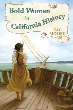 #kidlit Book of the Day: Bold Women in California History @womensmarch (Mountain Press) #womensmarch