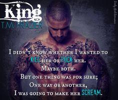 King (King, 1) by T.M. Frazier #DirtyGirlRomance