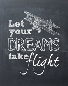 Let Your Dreams Take Flight - Free Printable Aviation Quotes, Aviation Decor, Airplane Decor, Airplane Nursery, Baby Boy Rooms, Baby Boy Nurseries, Kids Rooms, Baby Bedroom, Kids Bedroom