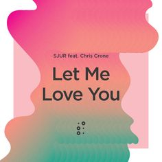"""""""Let Me Love You"""" by SJUR Chris Crone #Music #MusicHits"""