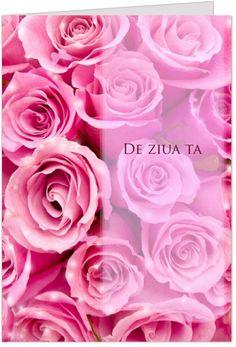 "Trandafiri roz Felicitare de zi de nastere personalizabila, cu trandafiri roz si urarea ""De ziua ta, iti trimit acesti minunati trandafiri si iti urez fericire si noroc, in aceasta zi si intotdeauna. La multi ani!"""
