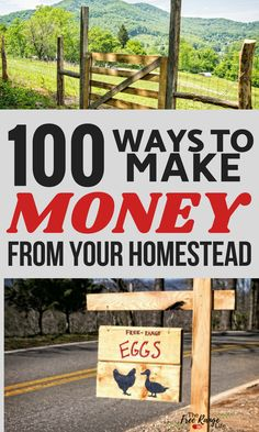 Homesteading and Survival: Become self sufficient by earning a full time income off the land! Here are over 100 ways to make money farming!