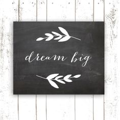 **Printable Quote, Dream Big Art Print, Chalkboard