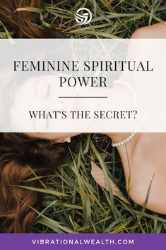 Feminine Spiritual Power: What's the secret? - Vibrational Wealth Spiritual Power, Feeling Loved, Negative Thoughts, Healthy Relationships, Law Of Attraction, Wealth, The Secret, Spirituality, Mindfulness