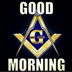 /G\OOD MORNING Masonic Signs, Masonic Art, Masonic Lodge, Masonic Symbols, Illuminati Secrets, Royal Arch Masons, Prince Hall Mason, Famous Freemasons, Tattoo