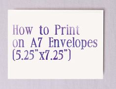 How To Print on A7 Envelopes- Perfect for wedding invitations! Pin now,You won't want to lose this.