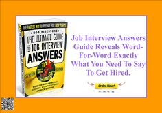 Job Interview Answers Guide Reveals Word-For-Word Exactly What You Need To Say To Get Hired. http://f768918htbdt8pc21qiq5bnrds.hop.clickbank.net/?tid=ATKNP1023