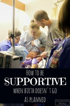 How to be supportive when birth doesn't go as planned