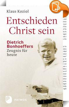 Entschieden Christ sein    ::  Am 9. April 1945 wurde der evangelische Theologe Dietrich Bonhoeffer im Konzentrationslager Flossenbürg von den Nationalsozialisten ermordet. Bis heute sind zahllose Menschen beeindruckt von seinem Mut, seiner Kraft und Unbeugsamkeit in der Zeit von Terror und Haft.  Klaus Koziol spürt dem Leben und Denken Dietrich Bonhoeffers nach, der in einem ausschließlichen Glauben an Jesus Christus lebte. Aus diesem Glauben folgten für Bonhoeffer sein konsequentes, ...