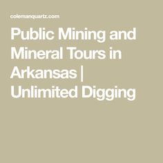 Public Mining and Mineral Tours in Arkansas   Unlimited Digging