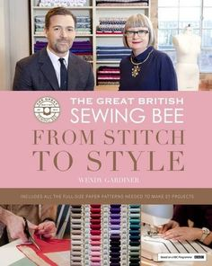 The Great British Sewing Bee: from Stitch to Style: Amazon.co.uk: Wendy Gardiner: 9781849498821: Books