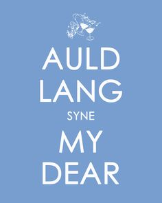 Auld Lang Syne My Dear: Old Long Ago My Dear:) Obsessed with this song:) So beautiful.
