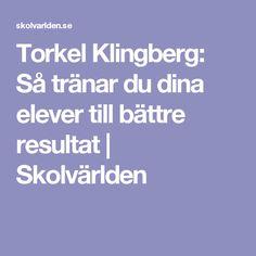 Torkel Klingberg: Så tränar du dina elever till bättre resultat   Skolvärlden