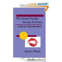 """The Sassy Psychic Breaks It Down: Is He (or She) """"the One""""?"""