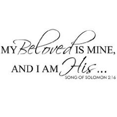 My Beloved Is Mine And I Am His (Song Of Solomon 2:16) - Scripture Bible Verse Religious Vinyl Wall Decal Quote Lettering