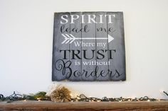 Spirit Lead Me Where My Trust Is Without Borders Wood Sign Pallet Sign Christian Wall Art Religious Wood Sign Wood Wall Decor Home Decor by RusticlyInspired on Etsy https://www.etsy.com/listing/262808367/spirit-lead-me-where-my-trust-is-without