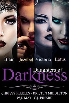 Daughters of Darkness - The Anthology by Chrissy Peebles