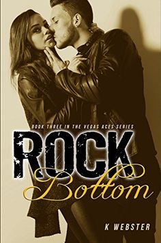 Rock Bottom (The Vegas Aces Series Book 3) - Kindle edition by K Webster, Mickey Reed. Literature & Fiction Kindle eBooks @ Amazon.com.