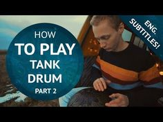 How To Play The Tank Drum Lesson 2 Phonation And Playing Techniques Youtube Drum Lessons Drum Music Drum Parts