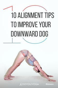 Downward-Facing Dog is an essential pose in yoga. These alignment tips to improve your Downward Dog help you reap the full health benefits of this posture. | DOYOUYOGA.com | #yoga