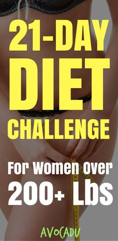 21-Day Diet Challenge for Women Weighing 200 lbs | How to Lose Weight if You Weigh 200 lbs | Weight Loss Plan for Women | http://avocadu.com/21-day-diet-challenge-weigh-200-lbs/