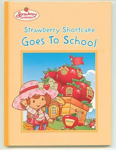 You have to love Strawberry Shortcake.
