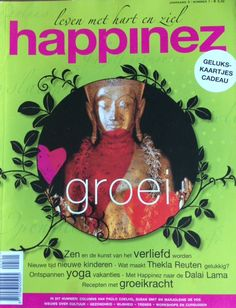 Happinez 2005 - 1 Groei. Inhoud: Zen en de kunst van het verliefd worden. Nieuwe tijd, nieuwe kinderen. Wat maakt Thekla Reuten gelukkig? Ontspannen yoga vakanties. Met Happinez naar de Dalai Lama. Recepten met groeikracht.