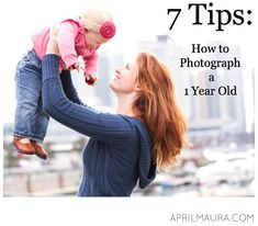 7tips on how to photography a 1 year old #infantphotography@photographytips