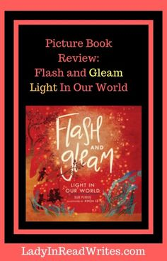 Flash and Gleam: Light in Our World celebrates light in its many forms, and takes the reader on a beautiful journey around the world. Love Book, This Book, Digital Review, Sweet Pic, Book Recommendations, Children's Books, Book Review, Texts, Writing