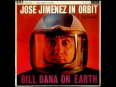 "Jose Jimenez presents The Astronaut. Very un-pc, and very 1962. ""My name Jose Jimenez.... """