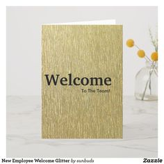 Shop New Employee Welcome Glitter Card created by sunbuds. Welcome To The Team, Welcome Card, New Employee, Glitter Cards, Custom Greeting Cards, Thoughtful Gifts, Recycling, Place Card Holders, Thoughts