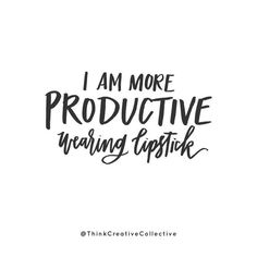 """I am more productive wearing lipstick. (Well it should be """"we are"""" - but gosh dang it we wanted the quote to be shareable and most of you ladies aren't walking around in pairs.) None the les (Favorite Lipstick Quote) Quotes To Live By, Me Quotes, Funny Quotes, Flirting Quotes, Lady Quotes, Quotable Quotes, Makeup Quotes, Beauty Quotes, Brow Quotes"""