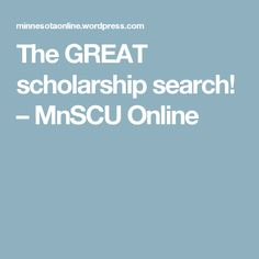 The GREAT scholarship search! – MnSCU Online