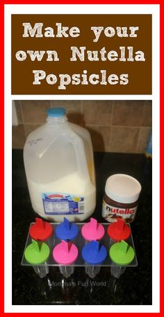 Momma's Fun World: Nutella frozen popsicles! Ooh sounds kinda like a homemade fudgesicle but with Nutella!!!!
