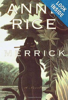 Merrick a Novel by Anne Rice